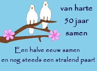 leuke 50 jaar getrouwd felicitatie plaatjes met tekst: een halve eeuw samen en nog steeds eeb stralend paar! op LeukePlaatjesz.nl