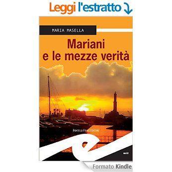 Mariani e le mezze verità eBook: Maria Masella: Amazon.it: Kindle Store