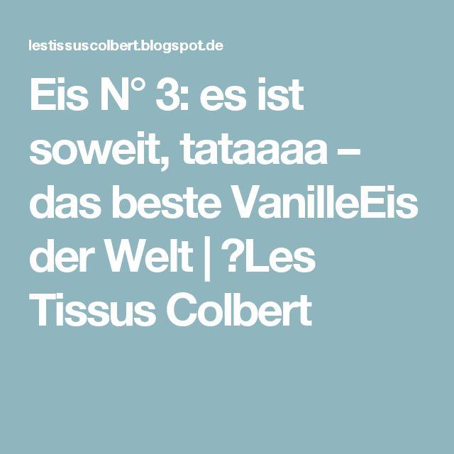 Eis N° 3: es ist soweit, tataaaa – das beste VanilleEis der Welt | ★Les Tissus Colbert