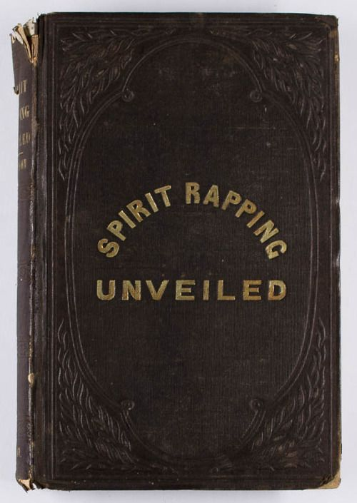 Spirit Rapping Unveiled: An expose of the origin, history,...