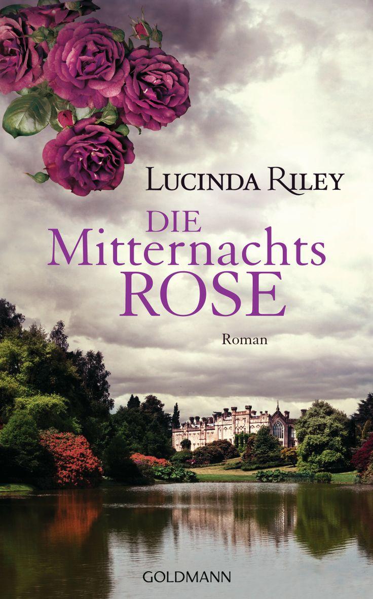 Die Mitternachtsrose von Lucinda Riley - Von den verborgenen Geheimnissen eines englischen Herrenhauses zu der Pracht indischer Paläste