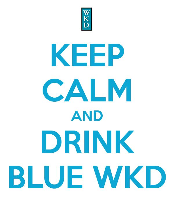 keep calm and drink wkd