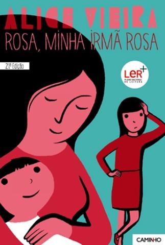 Rosa, minha irmã Rosa, de Alice Vieira.