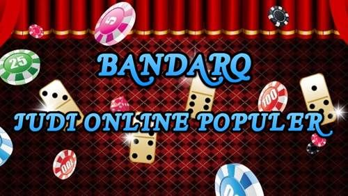 BandarQ Merupakan Permainan Judi Online Paling Populer - yang dikenal pada saat ini oleh kalangan para penjudi online di Indonesia.