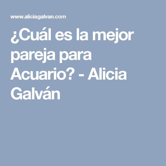 ¿Cuál es la mejor pareja para Acuario? - Alicia Galván