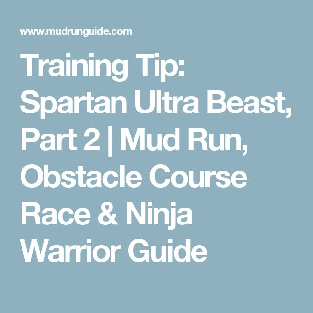 Training Tip: Spartan Ultra Beast, Part 2 | Mud Run, Obstacle Course Race & Ninja Warrior Guide