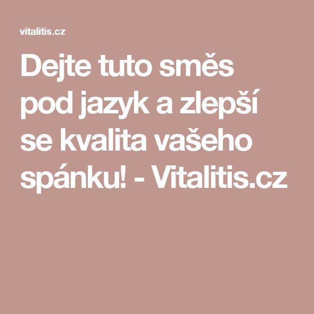 Dejte tuto směs pod jazyk a zlepší se kvalita vašeho spánku! - Vitalitis.cz