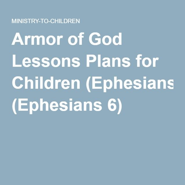 Armor of God Lessons Plans for Children (Ephesians 6)