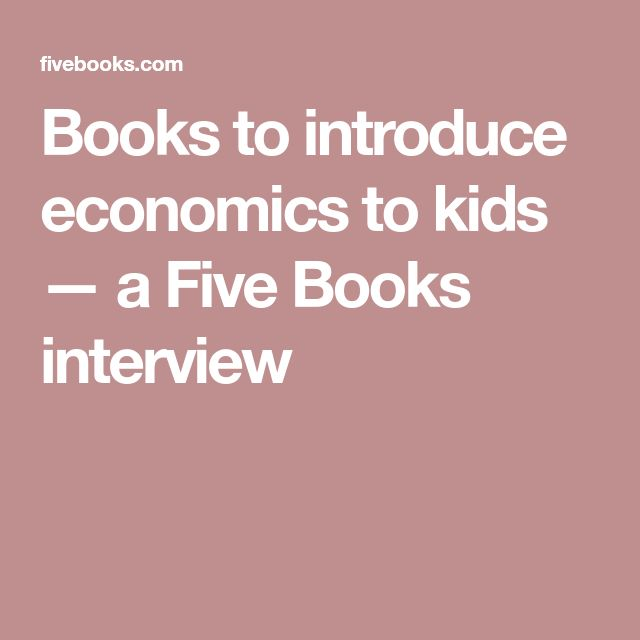 Books to introduce economics to kids — a Five Books interview