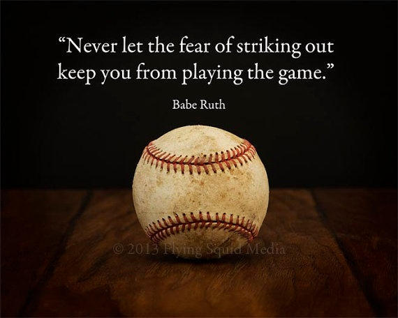 baseball art babe ruth quote never let the fear of by