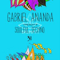Gabriel Ananda Presents Soulful Techno 31 by Gabriel Ananda on SoundCloud