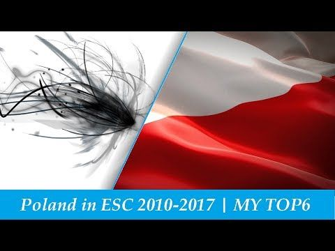 Poland in Eurovision 2010-2017 | MY TOP6