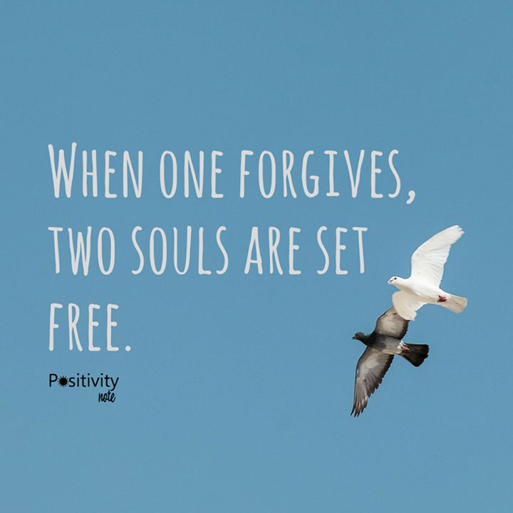 When one forgives two souls are set free. #positivitynote #upliftingyourspirit