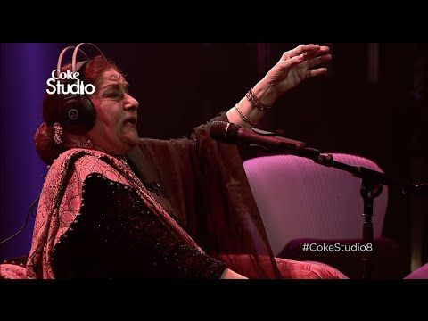 Farida Khanum, Aaj Jane Ki Zid Na Karo, Coke Studio Season 8, Episode 7 - YouTube