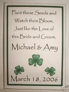 - Irish Shamrock  Wedding Seed Packets, $0.91 (http://www.favoruniverse.com/wedding-seed-packets/irish-shamrock-wedding-seed-packets-1/)
