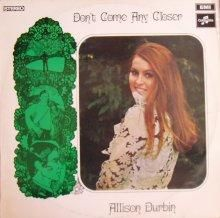 DON'T COME ANY CLOSER ~ ALLISON DURBIN LP