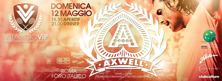 Tonight: Aperitif from 7:30pm, dinner at 9:00pm and then Superstar DJ AXWELL @ VIP Village Internazionali BNL d'Italia!