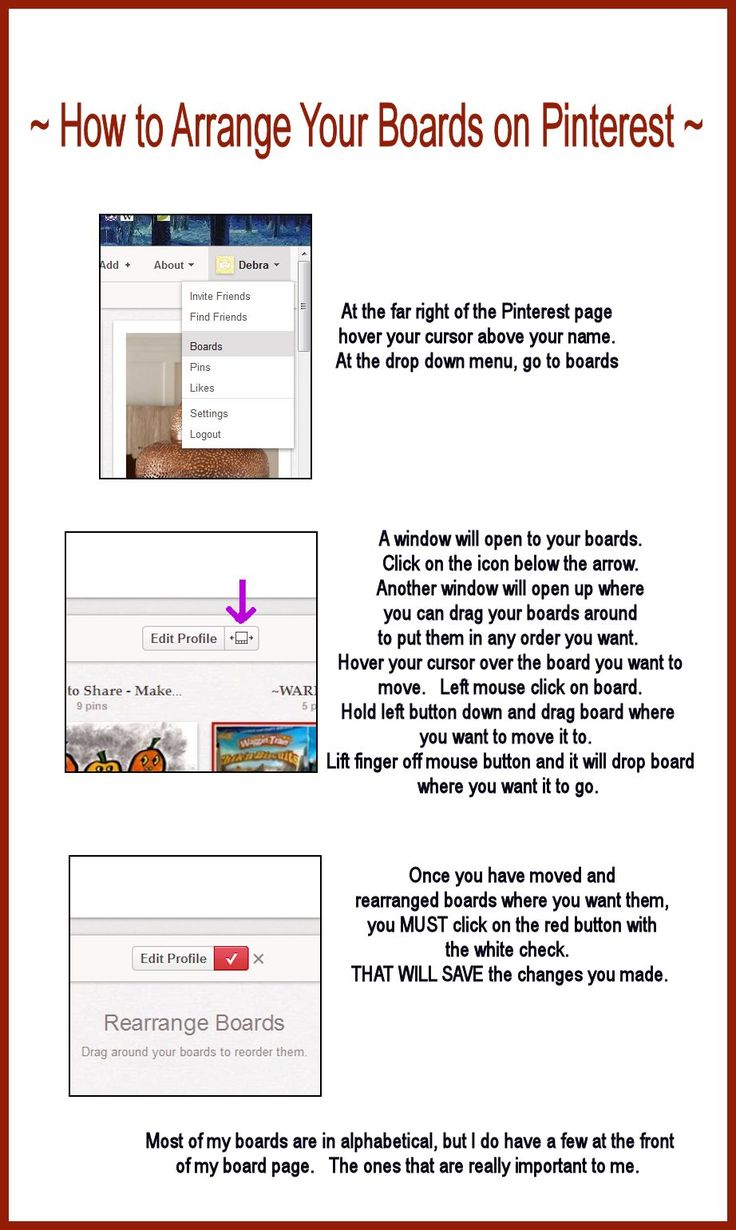 How to arrange your boards on Pinterest.  Wow - never thought there'd be instructions!!!
