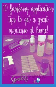 10 Jamberry application tips to get a great manicure at home.