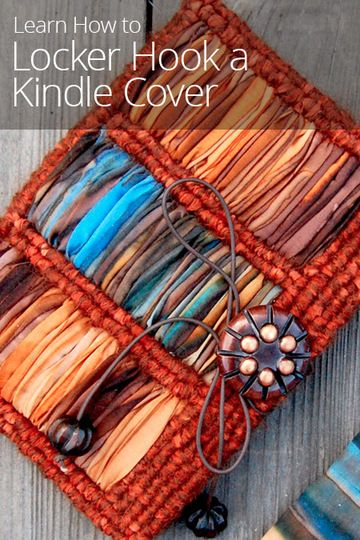 Want to make a personalized Kindle cover? Learn how to locker hook a beautiful handmade cover out of yarn, ribbon, recycled silk, and fabric.