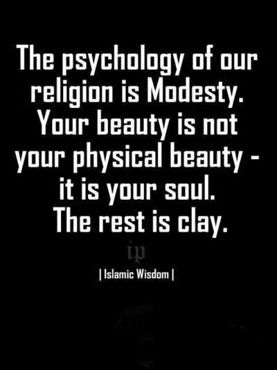 modesty islam Modesty modesty is a feeling or a behavior that is motivated by shame, in that it essentially bears upon the sexualized body, the genital organs, the anal zone, or any part of the body that, culturally or individually, is endowed with an erotic investment.