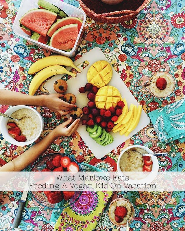 ohdeardrea: What Marlowe Eats - Feeding A Vegan Kid While Traveling