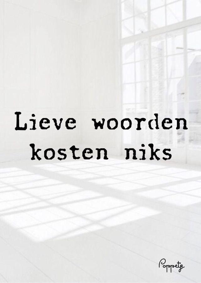 Lieve woorden kosten niks nederlands pinterest dutch for Pinterest kosten