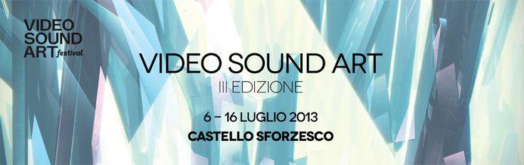 """""""Video Sound Art Festival 2013"""" dal 6 al 16 luglio al Castello Sforzesco di Milano.  #Video #SoundArt #Milano"""