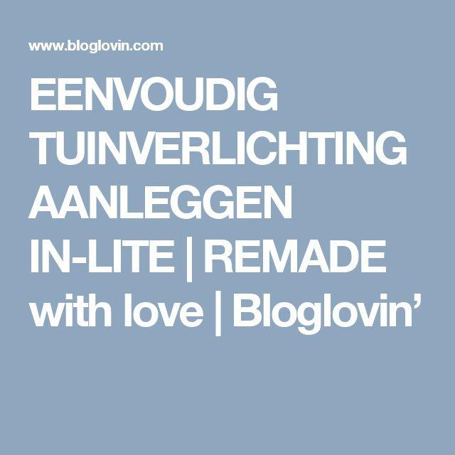 EENVOUDIG TUINVERLICHTING AANLEGGEN IN-LITE | REMADE with love | Bloglovin'