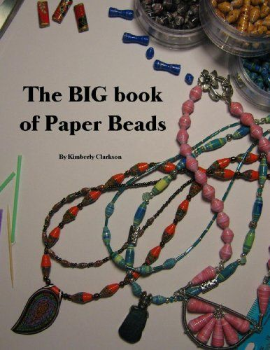 This really is the BIG book of paper beading. It was designed with the beginner in mind but there's plenty to keep even an experienced beader int ...