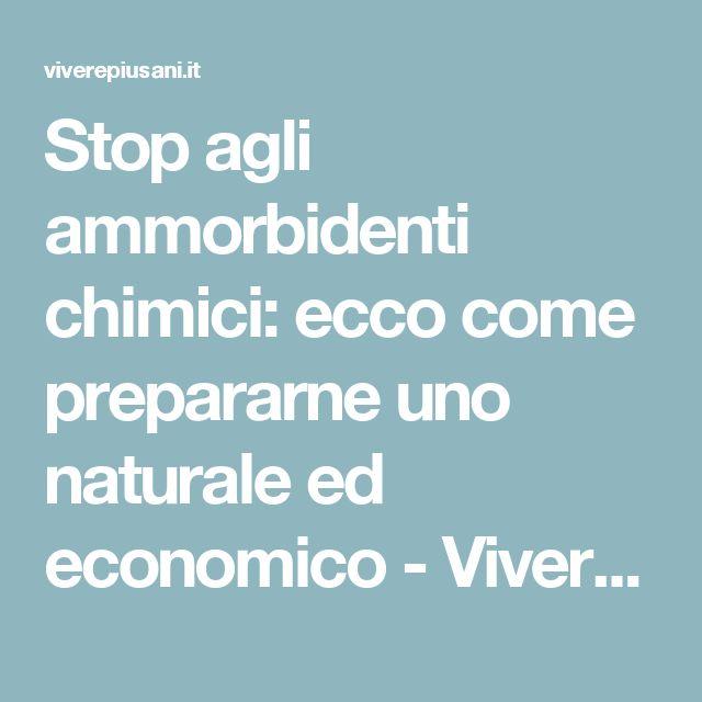 Stop agli ammorbidenti chimici: ecco come prepararne uno naturale ed economico - Vivere più sani