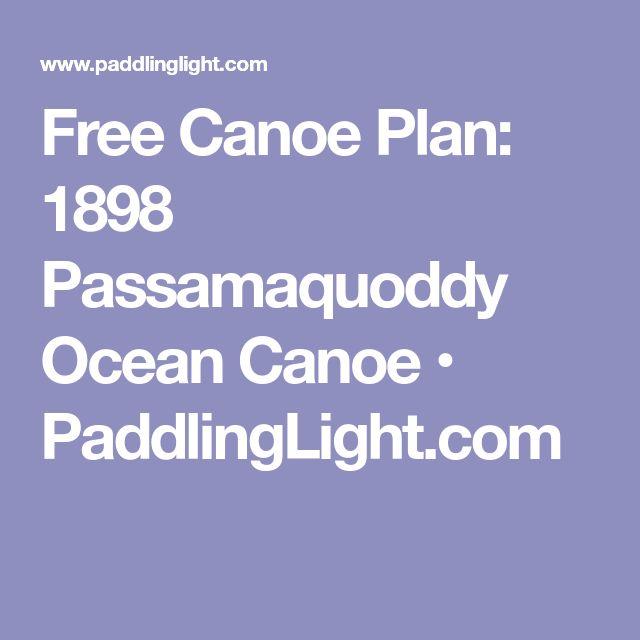 Free Canoe Plan: 1898 Passamaquoddy Ocean Canoe • PaddlingLight.com
