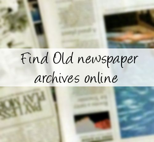 Find old newspaper archives online - great for family research, school projects and local history
