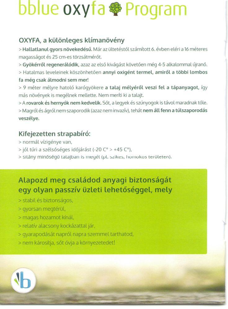 Egy biztonsagos es kenyelmes beveteli forras garanciakkal!  Ismerd meg a klimavedelmi Oxyfa Programot, ami megoldas lehet szamodra is! Az alap infokon tul biztositok szamodra egy ingyenes szakmai es uzleti konzultaciot is szemelyesen vagy online, ami szamodra semmilyen kotelezettseggel nem jar!  A reszletekert kattints IDE! http://v1.kekmarketing.eu