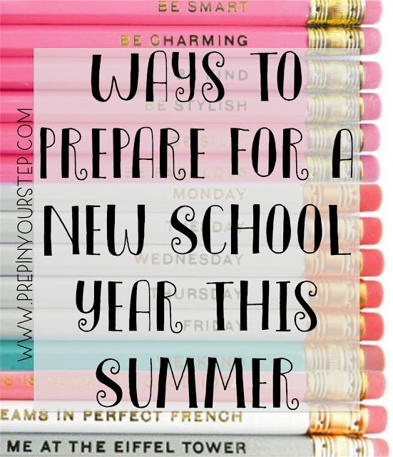 Ways to Prepare for the School Year This Summer (Prep In Your Step) – Back to School