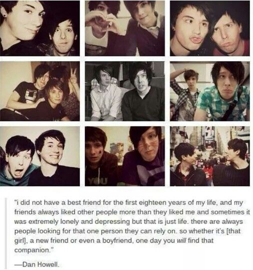 Dan and Phil or Phil and Dan are the meaning of friendship. I want to have a friendship like there's one day