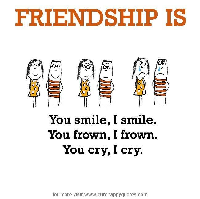 Friendship is, You smile, I smile. - Cute Happy Quotes