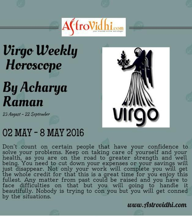 Check your Virgo Weekly Horoscope (02/05/2016-08/05/2016). Read your weekly horoscope online Hindi/English at AstroVidhi.com.  #Virgo #Weekly_Horoscope