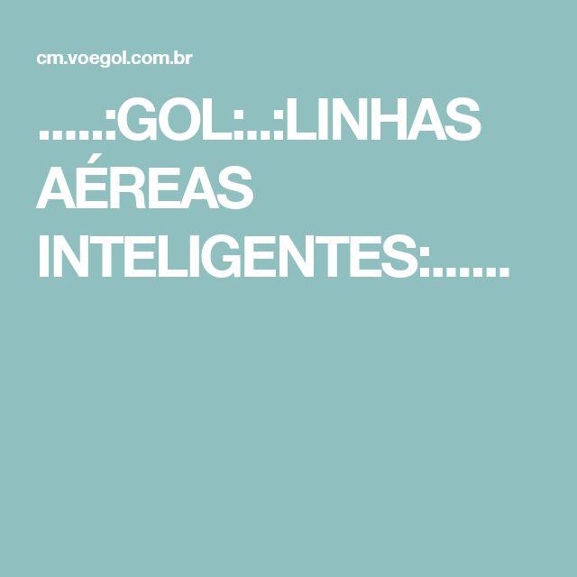 .....:GOL:..:LINHAS AÉREAS INTELIGENTES:......