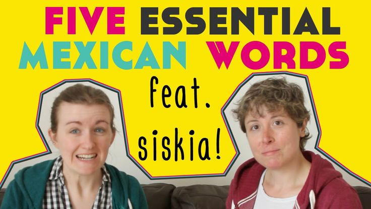 5 Essential Mexican Words feat. Siskia Lagomarsino.