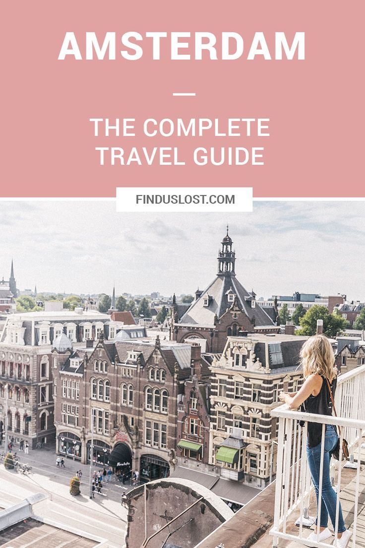 The Complete Amsterdam Travel Guide | City Guides | Travel Itinerary | Travel Tips | Holland | Netherlands | Dutch Canals