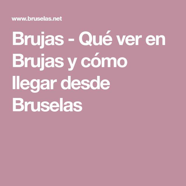 Brujas - Qué ver en Brujas y cómo llegar desde Bruselas