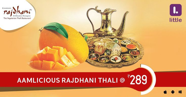 Enjoy Aamlicious Rajdhani Thali @ Rs.289!! #Littleapp #Rajdhani #Lunch #Dinner