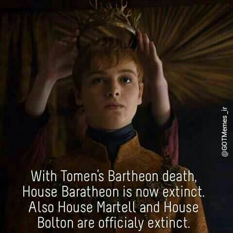 Got facts False, actually. tommen was the son of cersei and Jaime (spoilers!) so when stannis Baratheon died on the battlefield, slain by brienne of tarth, house Baratheon then became extinct because he'd killed his daughter, and his brothers were dead