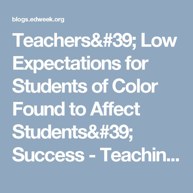 Teachers Low Expectations For Students Of Color Found To Affect >> 36 best Best Pins of 2014 images on Pinterest | Educational leadership, School and Learning