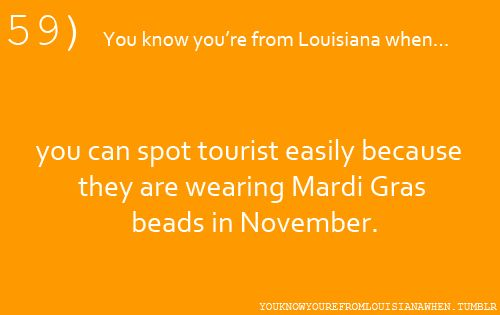 """This is one of the most annoying things on the planet. Especially when they try to """"blend in"""" I mean. I'm not from Nola or LA. But really people."""