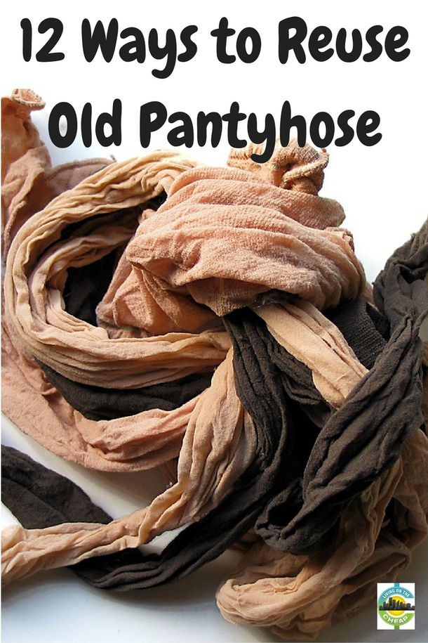 I never would have thought of these ideas for making use of old pantyhose. And now I wish I had more!