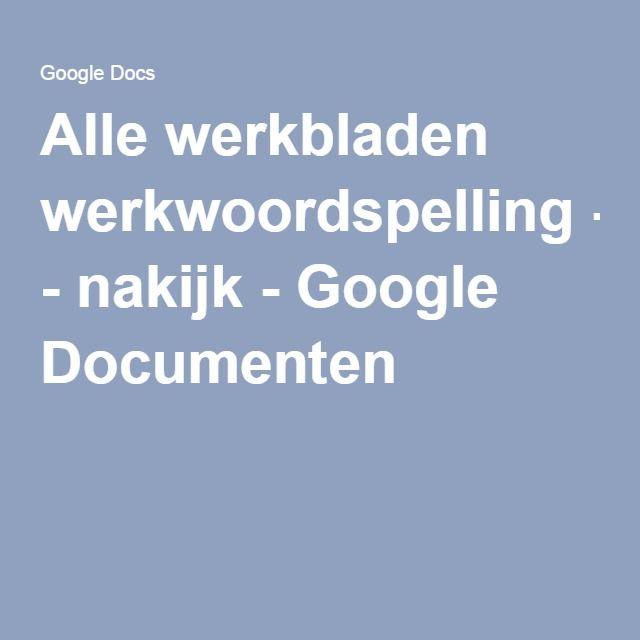 Alle werkbladen werkwoordspelling - nakijk - Google Documenten