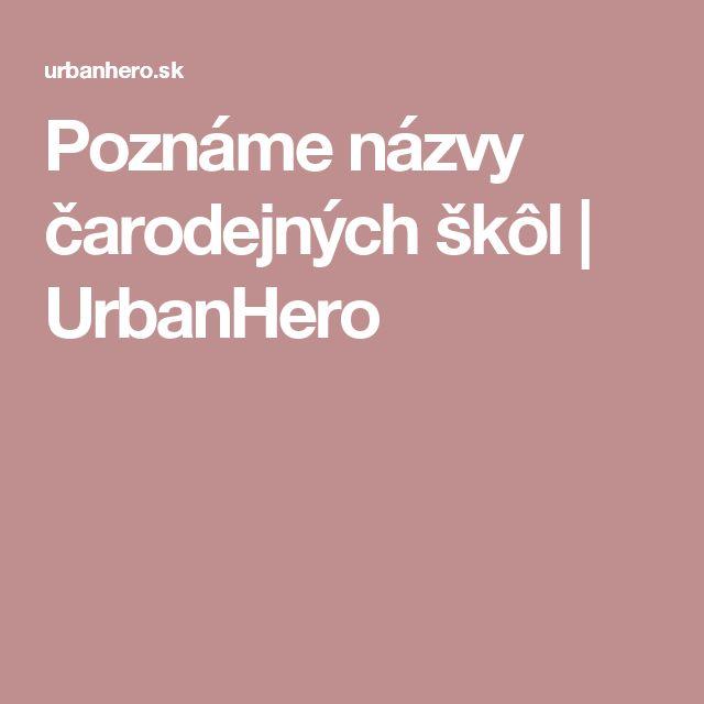 Poznáme názvy čarodejných škôl | UrbanHero