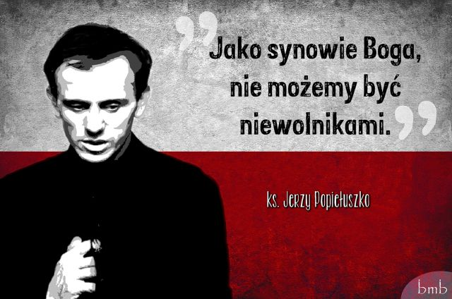 "The life and activities of Father Jerzy.  ""As children of God, we can not be slaves"".  Father Jerzy Popieluszko"